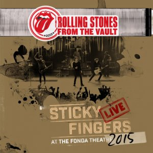 The Rolling Stones - From The Vault -  Sticky Fingers Live At The Fonda Theatre 2015 (2017) [Blu-ray]
