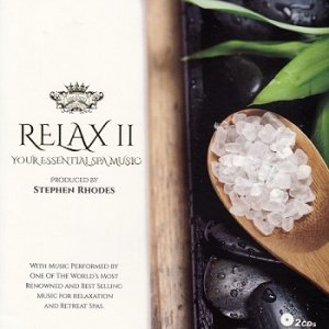 Stephen Rhodes - Relax II: Your Essential Spa Music (2013)