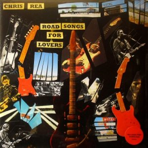 Chris Rea - Road Songs For Lovers [2LP] (2017)