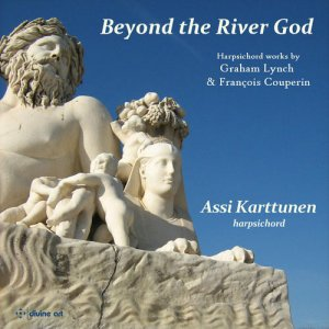 Assi Karttunen - Beyond The River God: Harpsichord Music by Couperin & Lynch (2015)