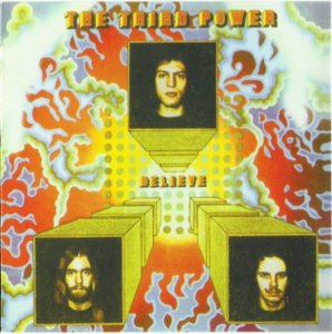 The Third Power - Believe 1970 (Remastered, 2010)