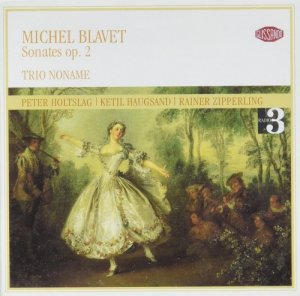 Peter Holtslag, Ketil Haugsand, Rainer Zipperling - Michel Blavet: Sonatas, Op. 2 (2001)