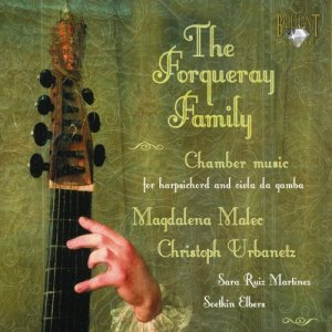 Magdalena Malec & Christoph Urbanetz - The Forqueray Family: Chamber Music For Harpsichord & Viola Da Gamba (2009)