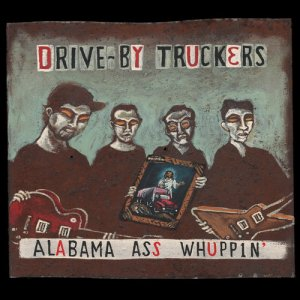 Drive-By Truckers - Alabama Ass Whuppin' (2000) [Remastered 2013]