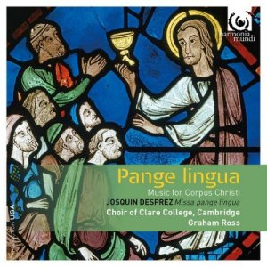 Choir of Clare College, Cambridge & Graham Ross - Pange Lingua: Music for Corpus Christi (2017)