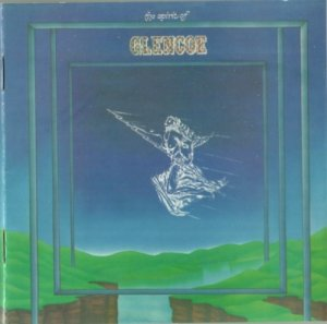Glencoe - The Spirit Of Glencoe (1973) [Remastered, 2015]