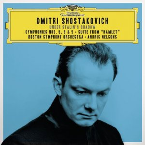 Andris Nelsons & Boston Symphony Orchestra - Shostakovich Under Stalin's Shadow: Symphonies Nos. 5, 8 & 9 (2016)
