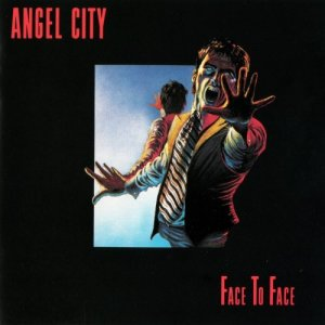 The Angels - Face To Face (1978) [Reissue 1990]