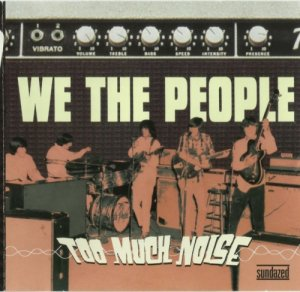 We The People - Too Much Noise [1966] (2008)