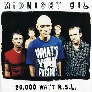 Midnight Oil - 20,000 Watt R.S.L. (1997)