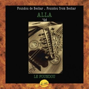 Alla - Foundou From Bechar (1992)