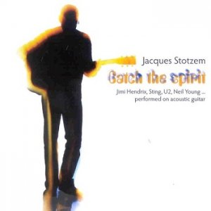 Jacques Stotzem - Catch The Spirit (2008)