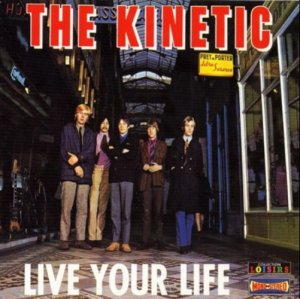 The Kinetic – Live Your Life [1966] LP + Suddenly Tomorrow [1967] EP(2003)