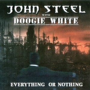 John Steel & Doogie White - Everything Or Nothing (2017)