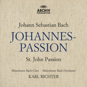 Munchener Bach-Chor, Munchener Bach-Orchester & Karl Richter - Bach: Johannes Passion (2016) [Hi-Res]