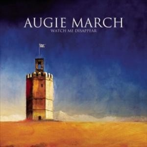 Augie March - Watch Me Disappear (2008)
