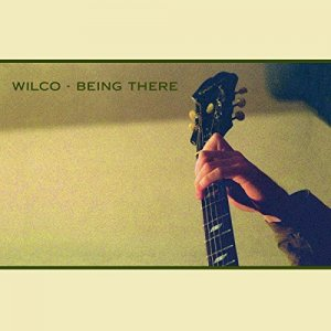 Wilco - Being There [Deluxe Edition] (2017)