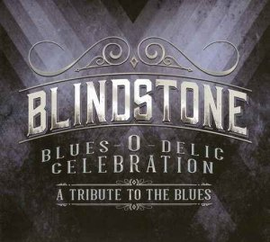 Blindstone - Blues-O-Delic Celebration - A Tribute To The Blues (2017)