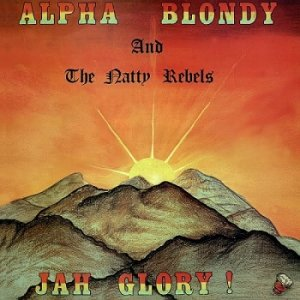 Alpha Blondy and The Natty Rebels - Jah Glory [Reissue 2010] (1982)