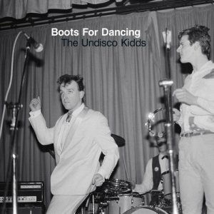 Boots for Dancing - The Undisco Kidds (2015)