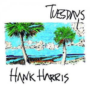 Hank Harris - Tuesdays (2017)