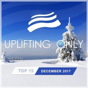 VA - Uplifting Only Top 15: December 2017