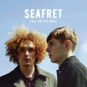 Seafret - Tell Me It's Real (Deluxe) (2016) [Hi-Res]