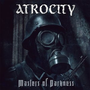 Atrocity - Masters Of Darkness (2017)