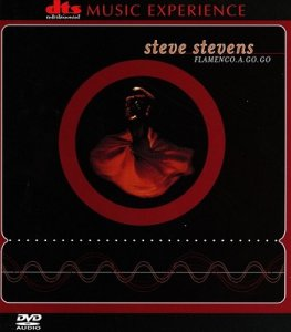 Steve Stevens - Flamenco A Go Go [DVD-Audio] (2001)