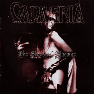 Cadaveria - The Shadows' Madame (2002)