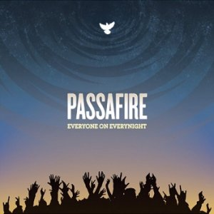 Passafire - Everyone On Everynight (2009)