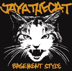 Jaya The Cat - Basement Style [Reissue 2017] (2001)