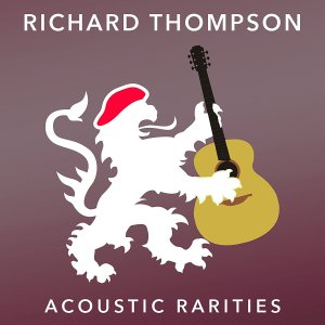 Richard Thompson - Acoustic Rarities (2017)