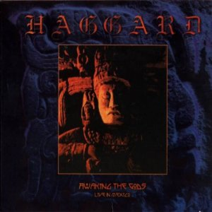 Haggard - Awaking The Gods. Live In Mexico (2001)