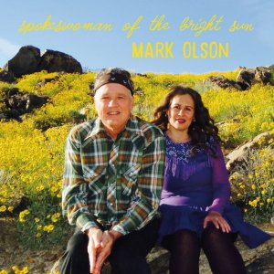Mark Olson - Spokeswoman Of The Bright Sun (2017)