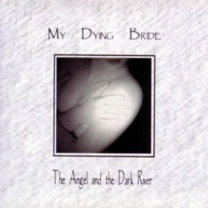 My Dying Bride - The Angel And The Dark River (1995)