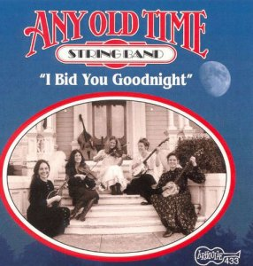 Any Old Time String Band - I Bid You Goodnight (1996)