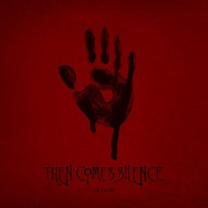 Then Comes Silence - Blood (Digibook Edition) (2017)