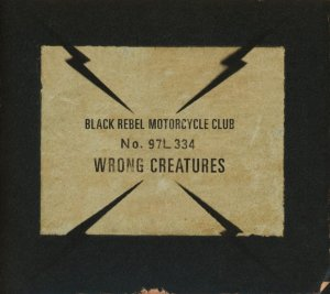 Black Rebel Motorcycle Club - Wrong Creatures (2018)