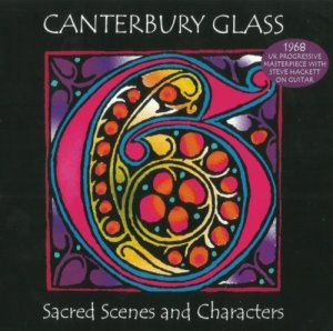 Canterbury Glass - Sacred Scenes And Characters (1968) (2013)