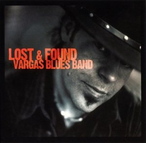 Vargas Blues Band - Lost & Found (2007)