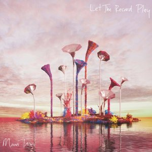 Moon Taxi - Let the Record Play (2018)