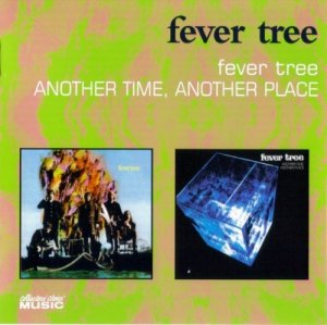 Fever Tree - Fever Tree / Another Time, Another Place (1968-69) (Reissue, 2006)
