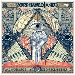 Orphaned Land - Unsung Prophets & Dead Messiahs [Limited Edition] (2018)