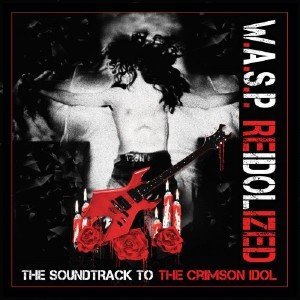 W.A.S.P. - ReIdolized -  The Crimson Idol (2018) [Blu-ray]