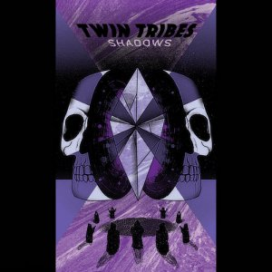 Twin Tribes - Shadows (2018)