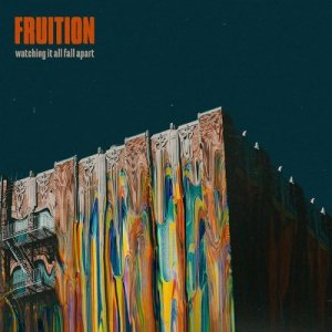 Fruition - Watching It All Fall Apart (2018)