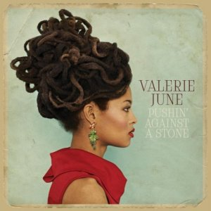 Valerie June - Pushin' Against A Stone (2013) Deluxe Edition