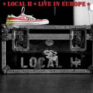 Local H - Live in Europe (2018)