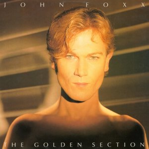 John Foxx - The Golden Section [LP] (1983)